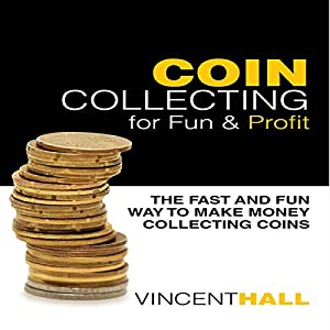 Coin Collecting for Fun & Profit Audiobook