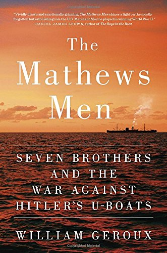 The Mathews Men: Seven Brothers and the War Against Hitler's U-boats (World War 2 Navy compare prices)