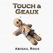 Touch & Geaux: Cut & Run Series, Book 7 | Abigail Roux