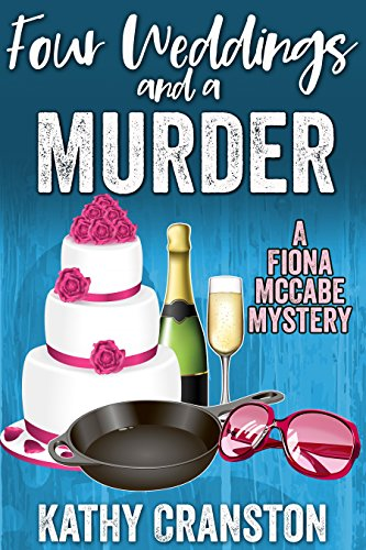 Four Weddings and a Murder: An Irish Mystery (Fiona McCabe Mysteries Book 3) by [Cranston, Kathy]