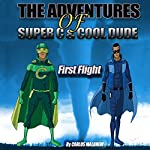 The Adventures of Super C and Cool Dude: First Flight | Carlos R. Malbrew