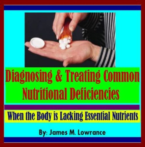 Diagnosing & Treating Common Nutritional Deficiencies