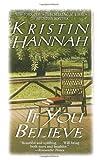 If You Believe, Kristin Hannah, 0449148378