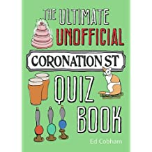The Ultimate Unofficial Coronation Street Quiz Book
