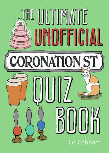The Ultimate Unofficial Coronation Street Quiz Book pdf