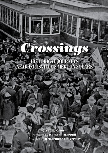 Crossings: Historical Journeys Near Louisville's Merton Square ()