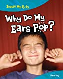 Why Do My Ears Pop?, Ann Fullick, 1410940160