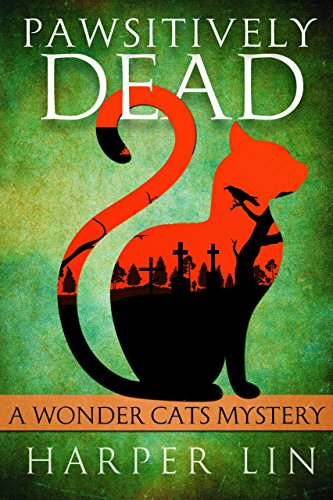 - Pawsitively Dead (A Wonder Cats Mystery Book 2)