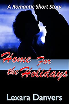 Home for the Holidays (A Romance Short Story)