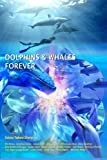 img - for Dolphins & Whales Forever book / textbook / text book