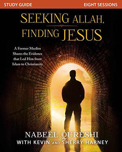 Seeking Allah, Finding Jesus : A Former Muslim Shares the Evidence that Led Him from Islam to Christianity (Study Guide)