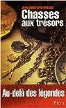 Chasses aux trésors : Au-delà des légendes par Brisard