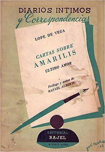 Cartas Sobre Amarilis Ultimo Amor Prólogo Y Notas De Rafael