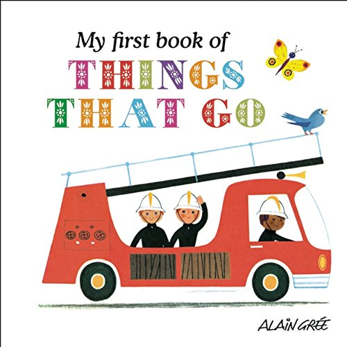 My First Book of Things That Go por Alain Graee