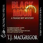 Black Moon: The Tango Key Mysteries | T.J. MacGregor