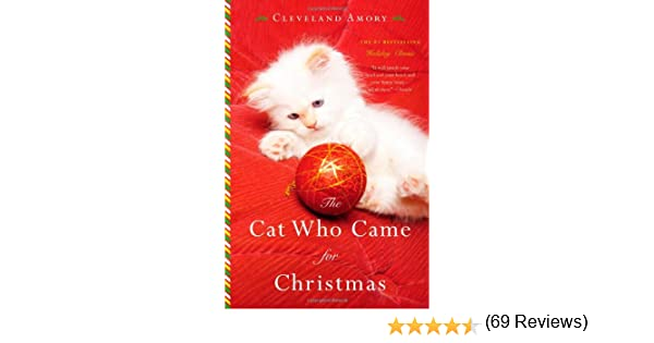 The Cat Who Came for Christmas: Cleveland Amory: 9780316058216 ...