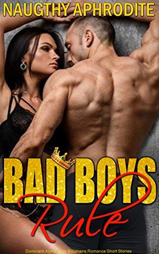 Bad Boys Rule: Alpha Male Romance Short Stories]()