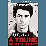 Sterling Point Books: Behind Enemy Lines: A Young Pilots Story | H. R. DeMallie
