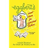 Eggbert's Count-down for Expectant Fathers: From the original published in 1970