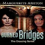 Burned Bridges: The Crossing Series, Book 1 | Marguerite Ashton