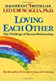 Loving Each Other: The Challenge of Human Relationships