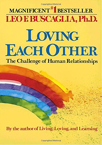 Search : Loving Each Other: The Challenge of Human Relationships