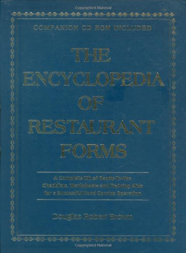 The Encyclopedia of Restaurant Forms: A Complete Kit of Ready-To-Use Checklists, Worksheets, and Training AIDS for a Successful Food Service Operation With Companion - Form Ready