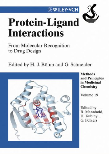 Protein-Ligand Interactions: From Molecular Recognition to Drug Design, Volume 19 (Methods and Principles in Medicinal C