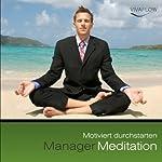 Manager Meditation: Motiviert durchstarten | Andreas Schütz