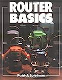 Router Basics, Patrick Spielman, 080697222X