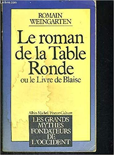 Le Roman De La Table Ronde Ou Le Livre De Blaise Les