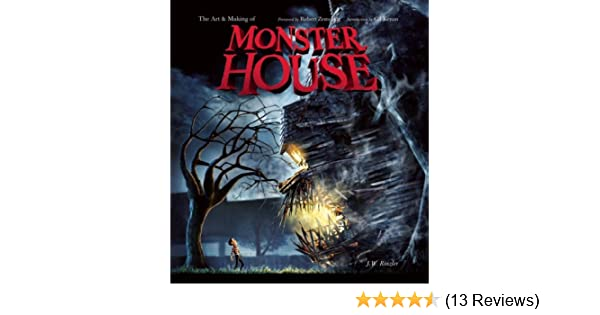 The Art And Making Of Monster House Jw Rinzler Gil Kenan Robert