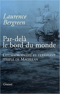 Par-delà le bord du monde : l'extraordinaire et terrifiant périple de Magellan, Bergreen, Laurence