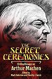 img - for The Secret Ceremonies: Critical Essays on Arthur Machen book / textbook / text book