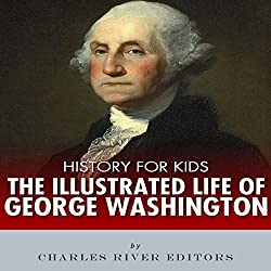 History for Kids: The Life of George Washington