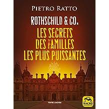 Rothschild & Co: Les secrets des familles les plus puissantes (Vérités Cachées) (French Edition)