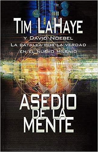 Asedio de la mente (Spanish Edition): Tim LaHaye, David ...