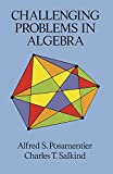 Challenging Problems in Algebra (Dover Books on Mathematics)