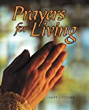 Prayers for Living, Janet L. Steiner, 1490818308