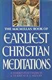 The Macmillan Book of Earliest Christian Meditations, F. Forrester Church and Terrence J. Mulry, 0025255827