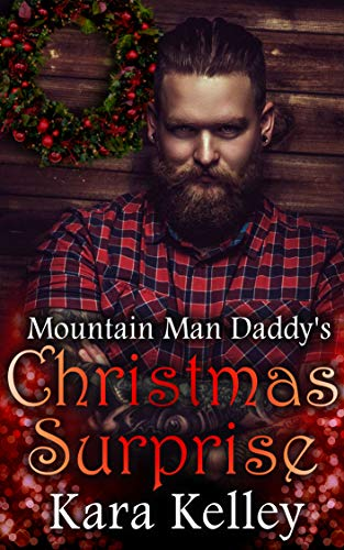 Mountain Man Daddy's Christmas Surprise by Kara Kelley