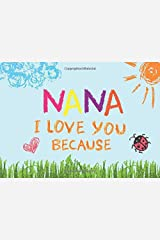Nana I Love You Because: Prompted Book with Blank Lines to Write the Reasons Why You Love Your Grandma Paperback