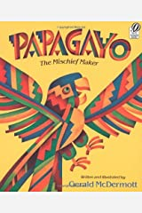 Papagayo: The Mischief Maker (A Voyager/Hbj Book) Kindle Edition