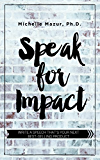 Speak for Impact: Write a Speech That's Your Next Best-Selling Product