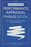 img - for The Quick and Easy Performance Appraisal Phrase Book: 3000+ Powerful Phrases for Successful Reviews, Appraisals and Evaluations by Patrick Alain (2013-06-24) book / textbook / text book