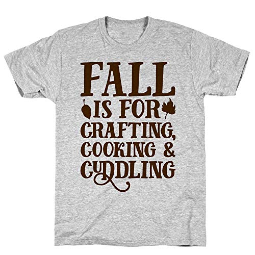 LookHUMAN Fall is for Crafting Cooking & Cuddling Small Athletic Gray Men's Cotton -