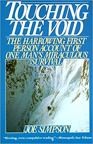 Touching the Void: The Harrowing First Person Account Of One Man's ...