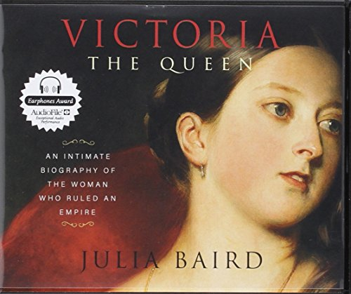 Victoria The Queen: An Intimate Biography of the Woman Who Ruled an Empire by HighBridge Audio