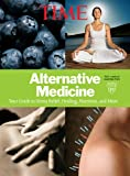 TIME Alternative Medicine: Your Guide to Stress Relief, Healing, Nutrition, and More