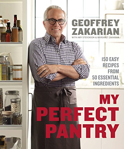 (My Perfect Pantry: 150 Easy Recipes from 50 Essential Ingredients)